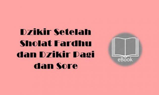 Ebook Dzikir Setelah Sholat Fardhu dan Dzikir Pagi dan Sore