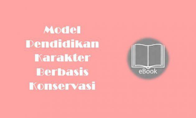 Model Pendidikan Karakter Berbasis Konservasi