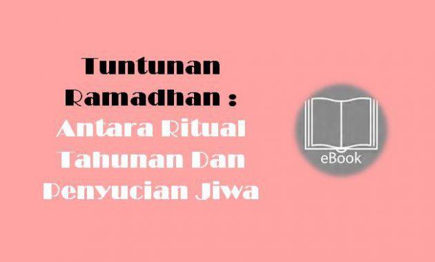 Ebook Tuntunan Ramadhan Antara Ritual Tahunan Dan Penyucian Jiwa