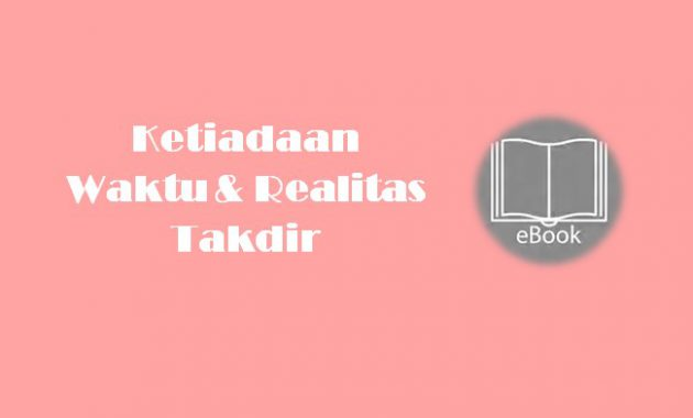 Ebook Ketiadaan Waktu & Realitas Takdir