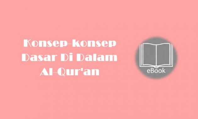 Ebook Konsep-konsep Dasar Di Dalam Al-Qur'an