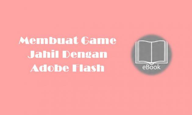 Ebook Membuat Game Jahil Dengan Adobe Flash