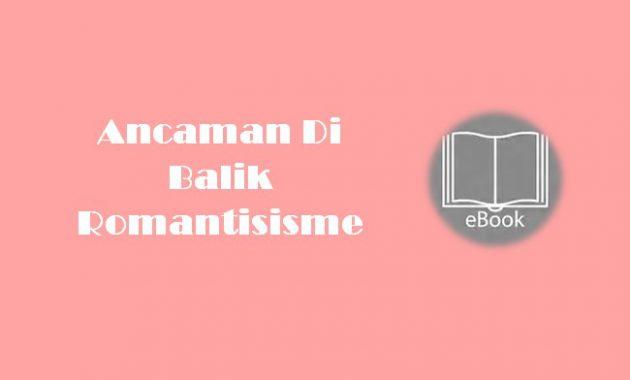 Ebook Ancaman Di Balik Romantisisme