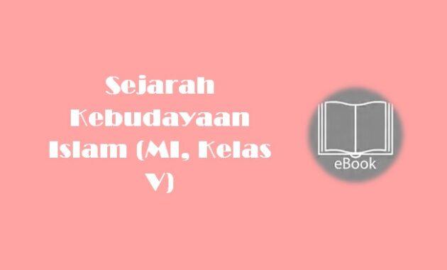 Ebook Sejarah Kebudayaan Islam (MI, Kelas V)