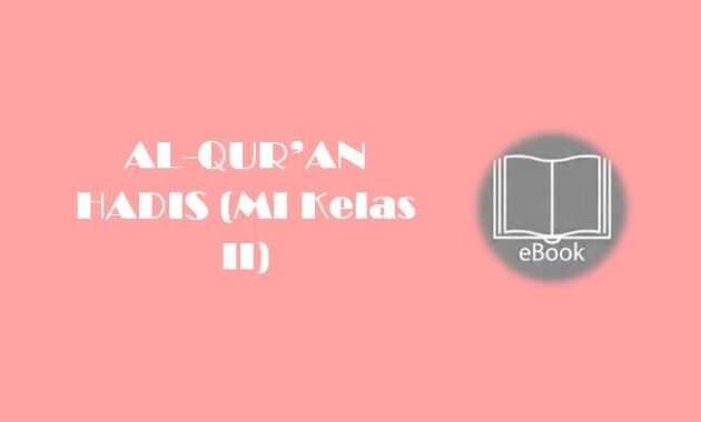 Ebook AL-QUR'AN HADIS (MI Kelas II)