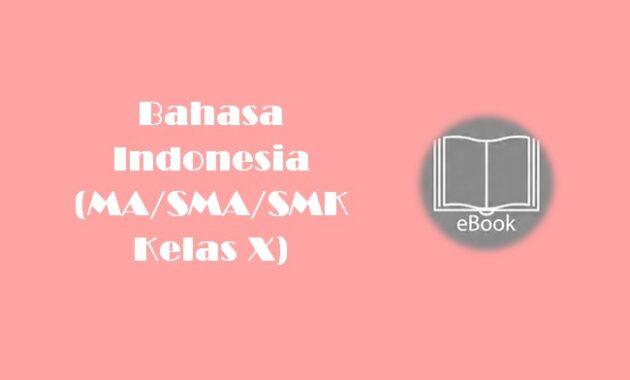 Ebook Bahasa Indonesia (MASMASMK Kelas X)