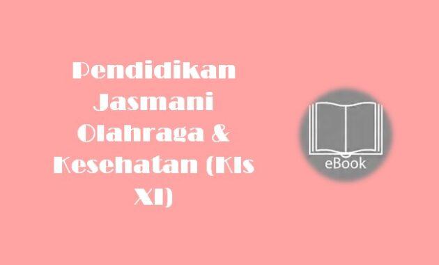 Ebook Pendidikan Jasmani Olahraga & Kesehatan (Kls XI)