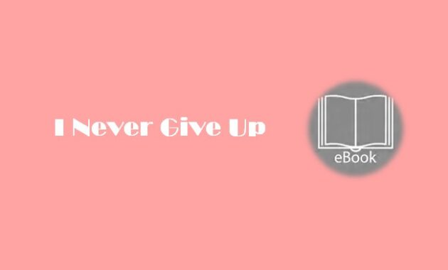 Ebook I Never Give Up