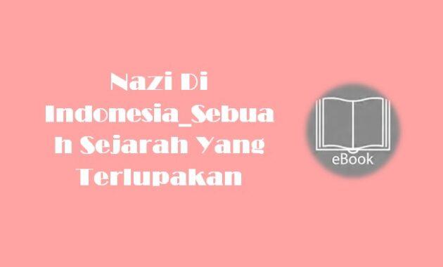 Ebook Nazi Di Indonesia_Sebuah Sejarah Yang Terlupakan