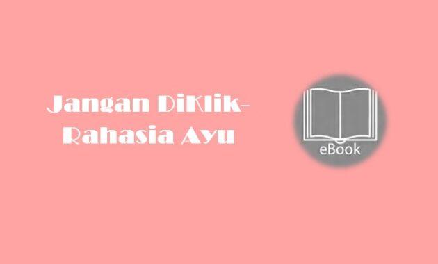 Ebook Jangan DiKlik-Rahasia Ayu