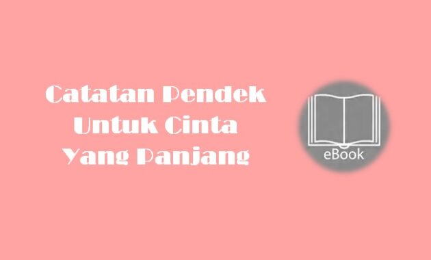 Ebook Catatan Pendek Untuk Cinta Yang Panjang