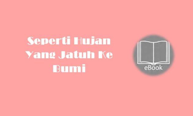 Ebook Seperti Hujan Yang Jatuh Ke Bumi